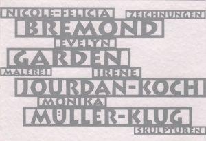 Nicole-Felicia Bremond | Evelyn Garden | Irene Jourdan-Koch | Monika Mueller-Klug | Galerie Moench Berlin